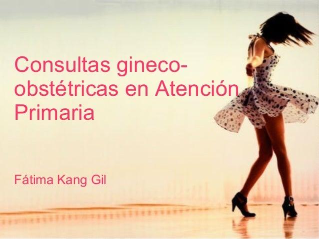 Consultas gineco-obstétricas en AtenciónPrimariaFátima Kang Gil
