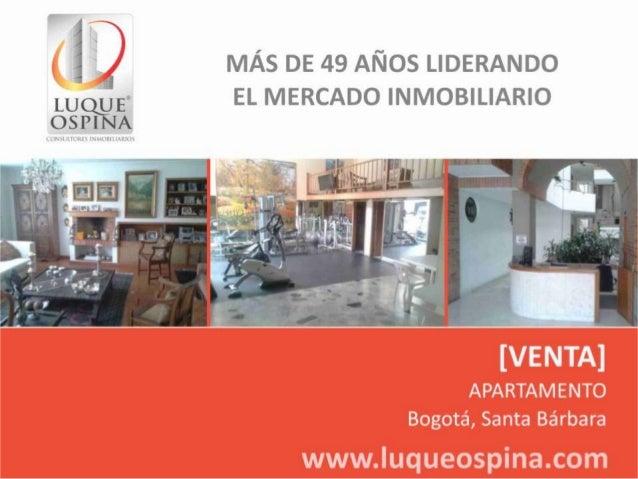 Ubicación del Inmueble Barrio: Santa Bárbara Unicentro Country Club Calle 116 Zona de Ubicación de Inmueble Carrera 7ma
