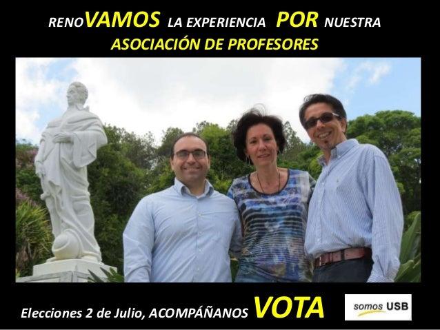 RENOVAMOS LA EXPERIENCIA POR NUESTRA ASOCIACIÓN DE PROFESORES Elecciones 2 de Julio, ACOMPÁÑANOS VOTA