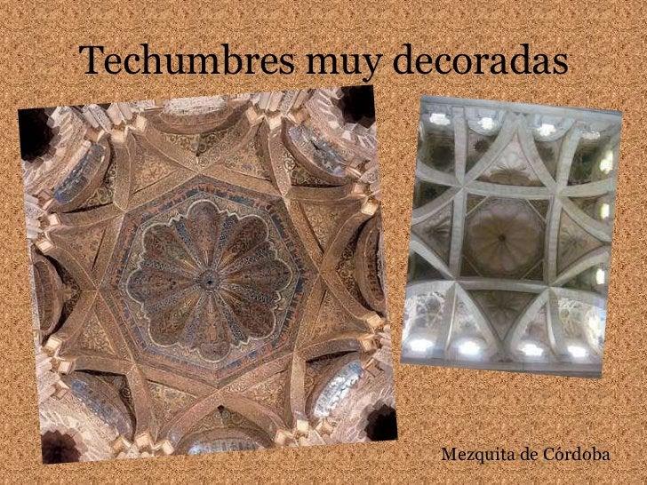 Techumbres muy decoradas<br />Mezquita de Córdoba<br />