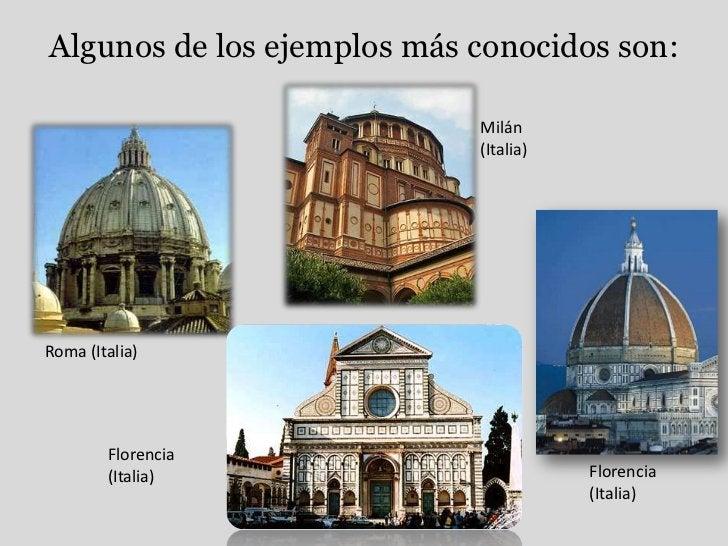 Algunos de los ejemplos más conocidos son:<br />Milán <br />(Italia)<br />Roma (Italia)<br />Florencia (Italia)<br />Flore...