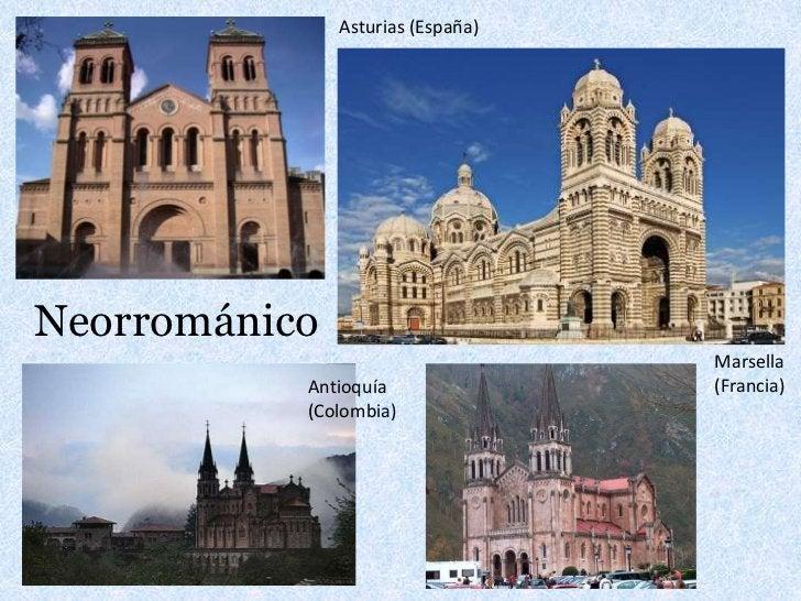Asturias (España)<br />Neorrománico<br />Marsella<br />(Francia)<br />Antioquía (Colombia)<br />