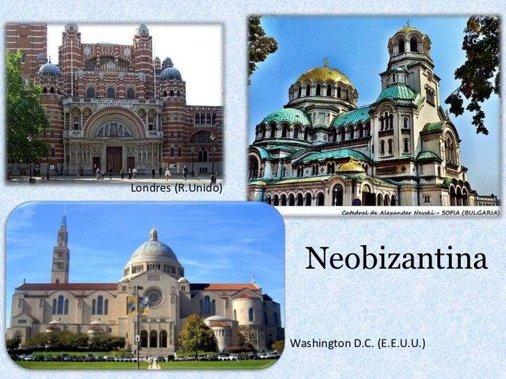 Londres (R.Unido)<br />Neobizantina<br />Washington D.C. (E.E.U.U.)<br />