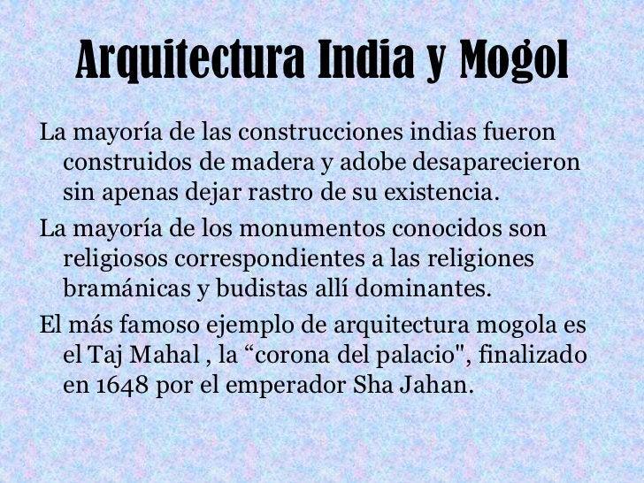Arquitectura India y Mogol<br />La mayoría de las construcciones indias fueron construidos de madera yadobe desapareciero...