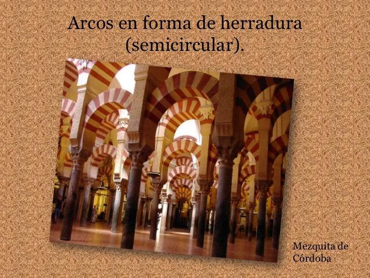 Arcos en forma de herradura (semicircular).<br />Mezquita de Córdoba<br />