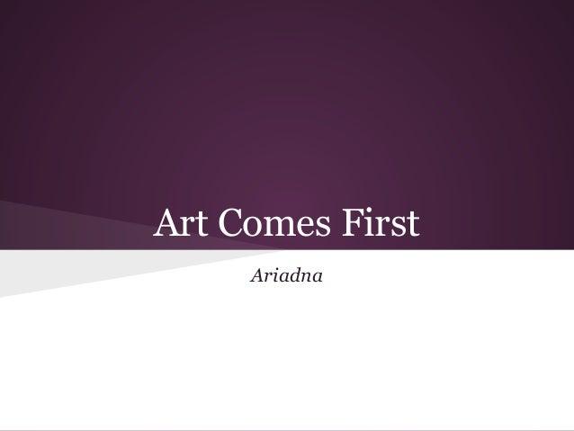 Art Comes FirstAriadna
