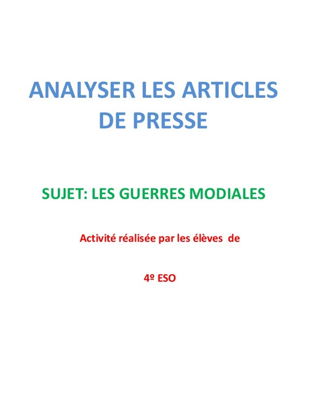 ANALYSER LES ARTICLES DE PRESSE SUJET: LES GUERRES MODIALES Activité réalisée par les élèves de 4º ESO