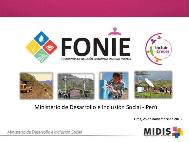 Ministerio de Desarrollo e Inclusión Social - Perú Lima, 25 de noviembre de 2013
