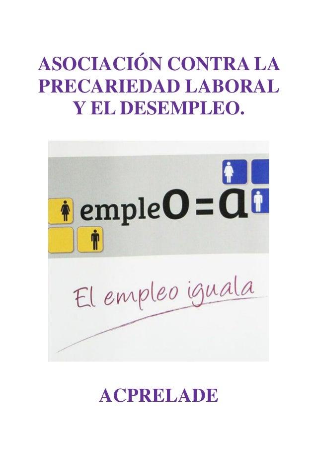 ASOCIACIÓN CONTRA LA PRECARIEDAD LABORAL Y EL DESEMPLEO. ACPRELADE