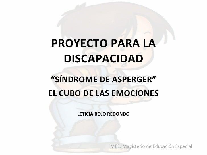"""PROYECTO PARA LA DISCAPACIDAD """" SÍNDROME DE ASPERGER"""" EL CUBO DE LAS EMOCIONES MEE: Magisterio de Educación Especial LETIC..."""