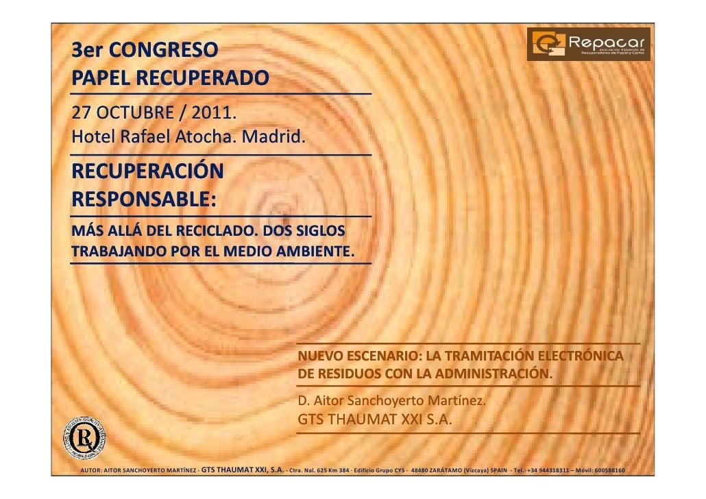 3er CONGRESOPAPEL RECUPERADO27 OCTUBRE / 2011.Hotel Rafael Atocha. Madrid             Atocha Madrid.RECUPERACIÓNRESPONSABL...