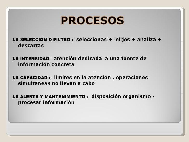 <ul><li>LA SELECCIÓN O FILTRO  :  seleccionas +  elijes + analiza +  descartas </li></ul><ul><li>LA INTENSIDAD :  atención...