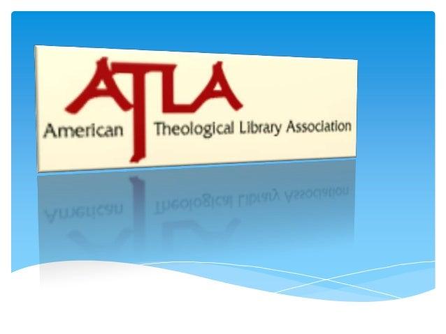 ¿Qué es ATLA?Es una base de datos sobre temas relacionadas con lareligión, la teología y la historia de la Iglesia. Elabor...