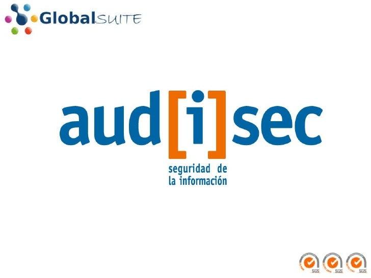 GRUPO AUDISEC: QUIÉNES SOMOSAUDISEC Seguridad de la Información, una empresa dedicada a aportar seguridad a sus clientes e...