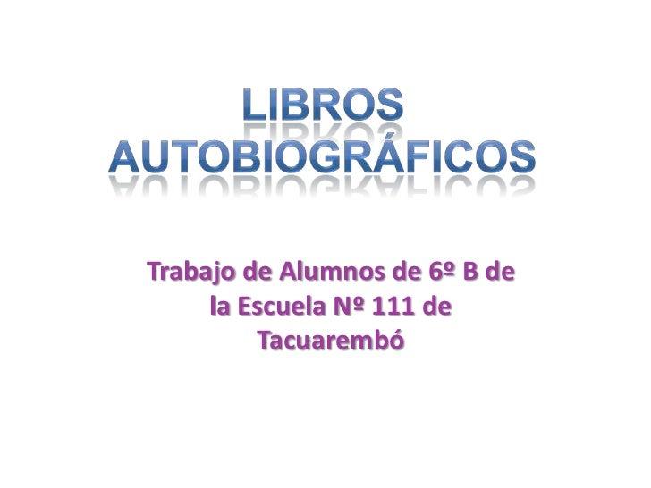 Trabajo de Alumnos de 6º B de     la Escuela Nº 111 de         Tacuarembó