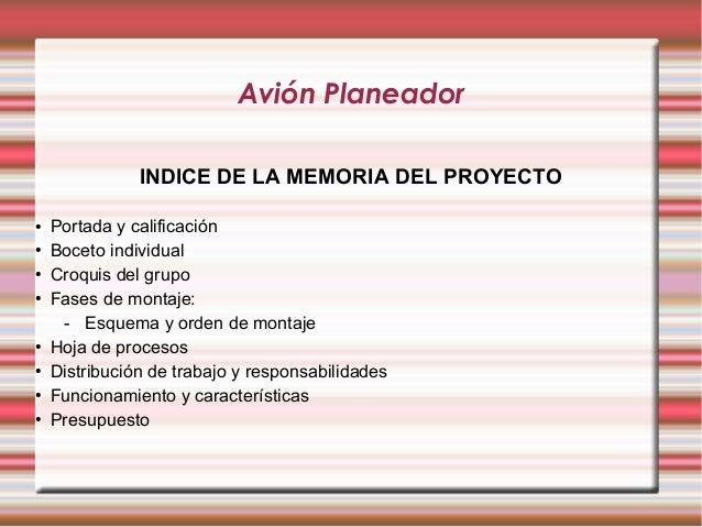 Avión Planeador               INDICE DE LA MEMORIA DEL PROYECTO●   Portada y calificación●   Boceto individual●   Croquis ...