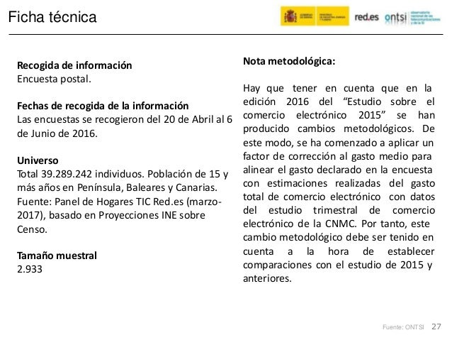 Ficha técnica Nota metodológica:Recogida de información Encuesta postal. Hay que edición tener 2016 en cuenta que en la de...