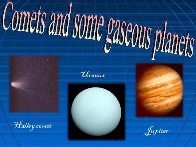 Halley comet Uranus Jupiter