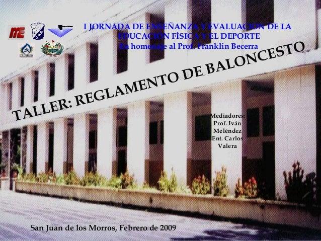 Mediadores: Prof. Iván Meléndez Ent. Carlos Valera San Juan de los Morros, Febrero de 2009 I JORNADA DE ENSEÑANZA Y EVALUA...