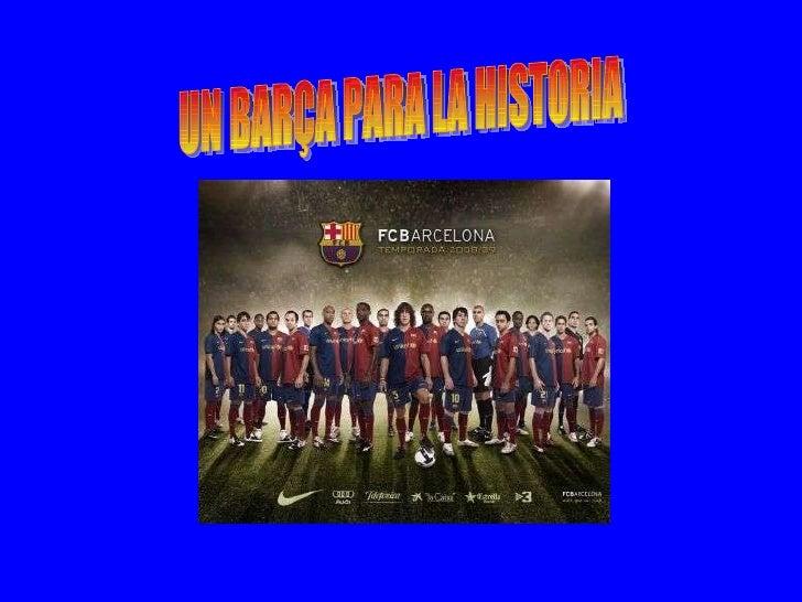 UN BARÇA PARA LA HISTORIA