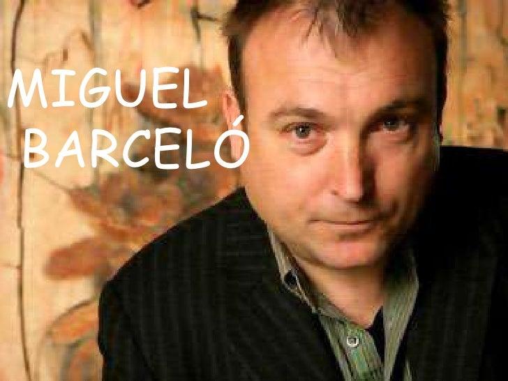 MIGUEL<br /> BARCELÓ<br />