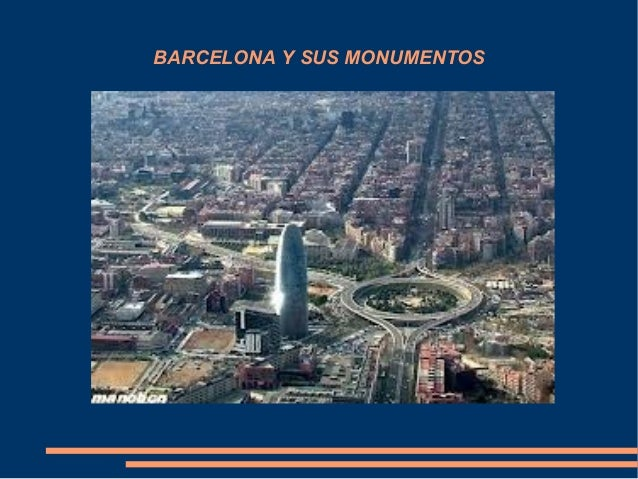 BARCELONA Y SUS MONUMENTOS