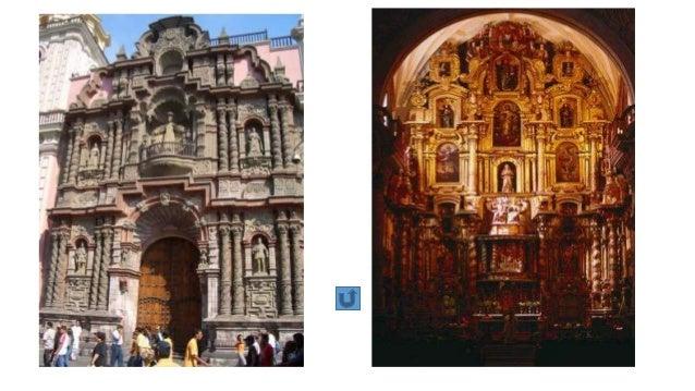 EL BARROCO EN EL PERÚ El Barroco se desarrolla en el Perú durante los siglos XVII y XVIII. Época que corresponde al Virrei...