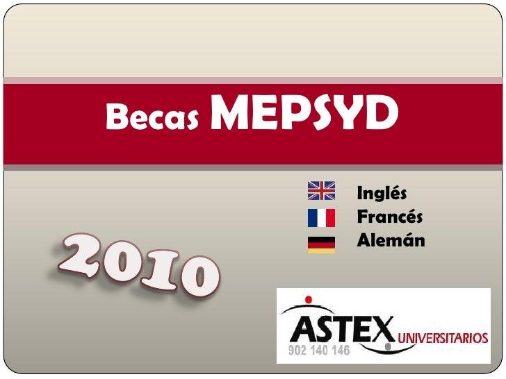 Becas MEPSYD           Inglés           Francés           Alemán