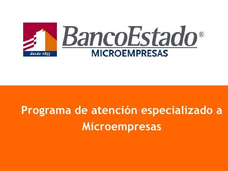 Programa de atención especializado a           Microempresas