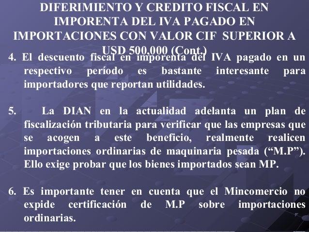DIFERIMIENTO Y CREDITO FISCAL EN IMPORENTA DEL IVA PAGADO EN IMPORTACIONES CON VALOR CIF SUPERIOR A USD 500,000 (Cont.)  4...