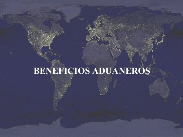 BENEFICIOS ADUANEROS
