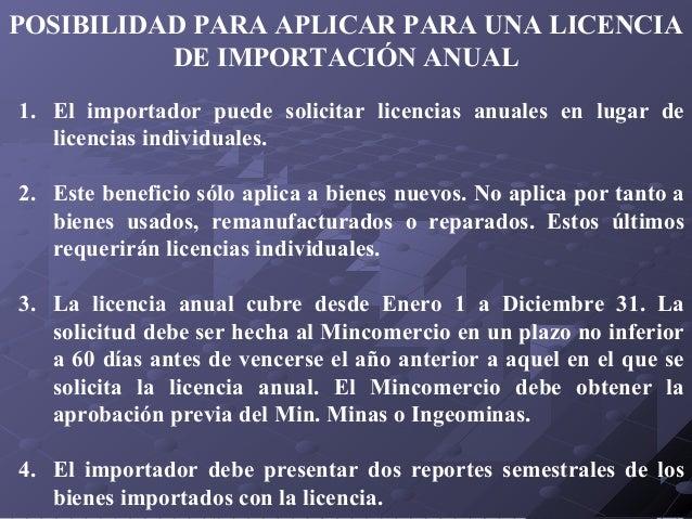 POSIBILIDAD PARA APLICAR PARA UNA LICENCIA DE IMPORTACIÓN ANUAL 1. El importador puede solicitar licencias anuales en luga...