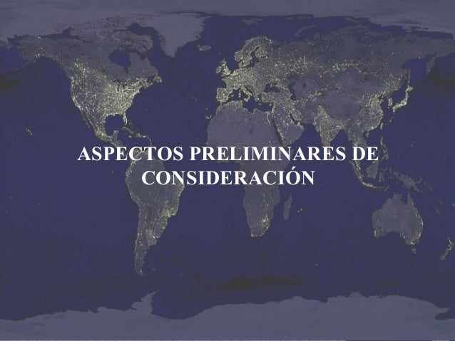 ASPECTOS PRELIMINARES DE CONSIDERACIÓN