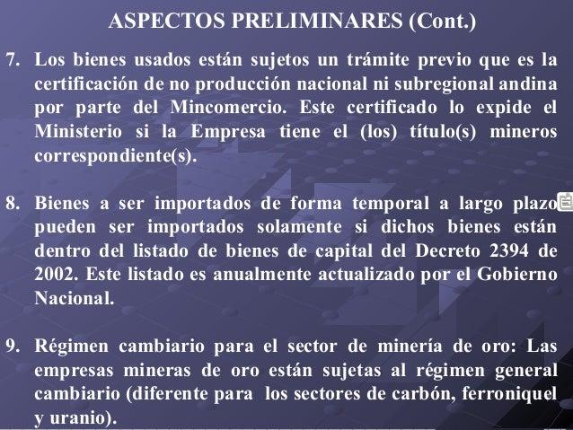 ASPECTOS PRELIMINARES (Cont.) 7. Los bienes usados están sujetos un trámite previo que es la certificación de no producció...