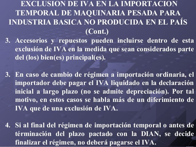 EXCLUSION DE IVA EN LA IMPORTACION TEMPORAL DE MAQUINARIA PESADA PARA INDUSTRIA BASICA NO PRODUCIDA EN EL PAÍS (Cont.) 3. ...