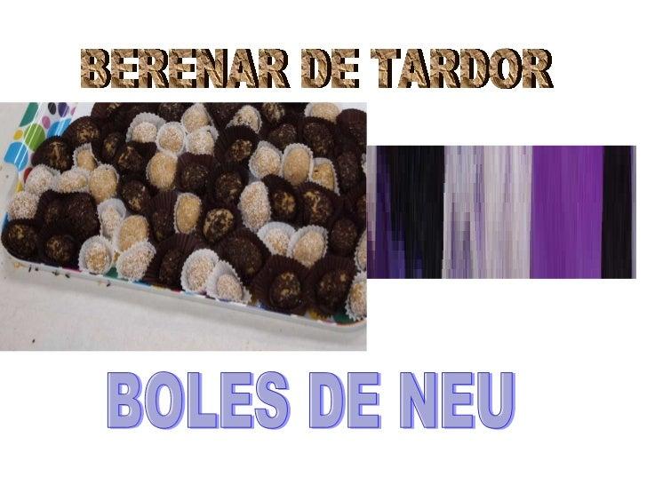 BERENAR DE TARDOR BOLES DE NEU