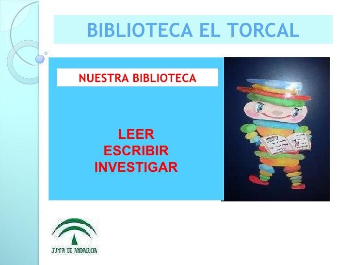 BIBLIOTECA EL TORCAL LEER ESCRIBIR INVESTIGAR NUESTRA BIBLIOTECA