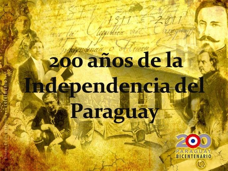 200 años de la Independencia del Paraguay<br />