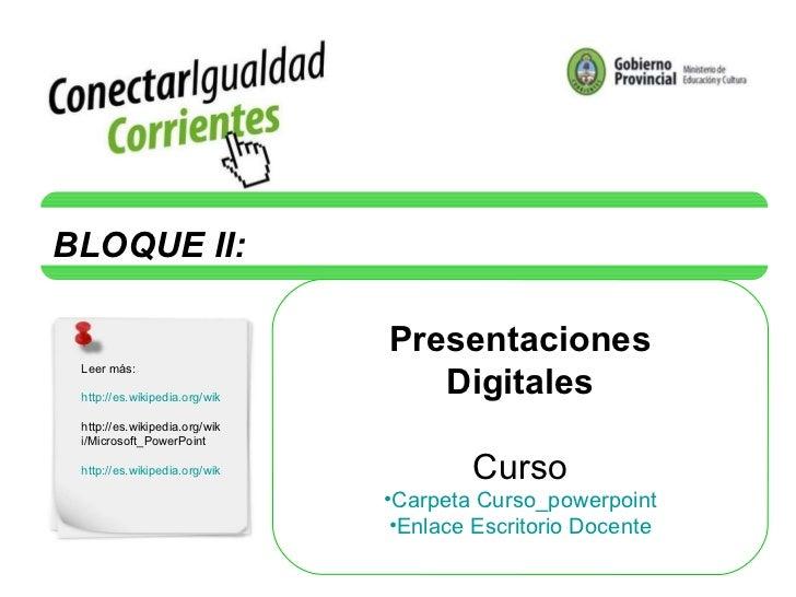 <ul><li>Presentaciones </li></ul><ul><li>Digitales </li></ul><ul><li>Curso </li></ul><ul><li>Carpeta Curso_powerpoint </li...