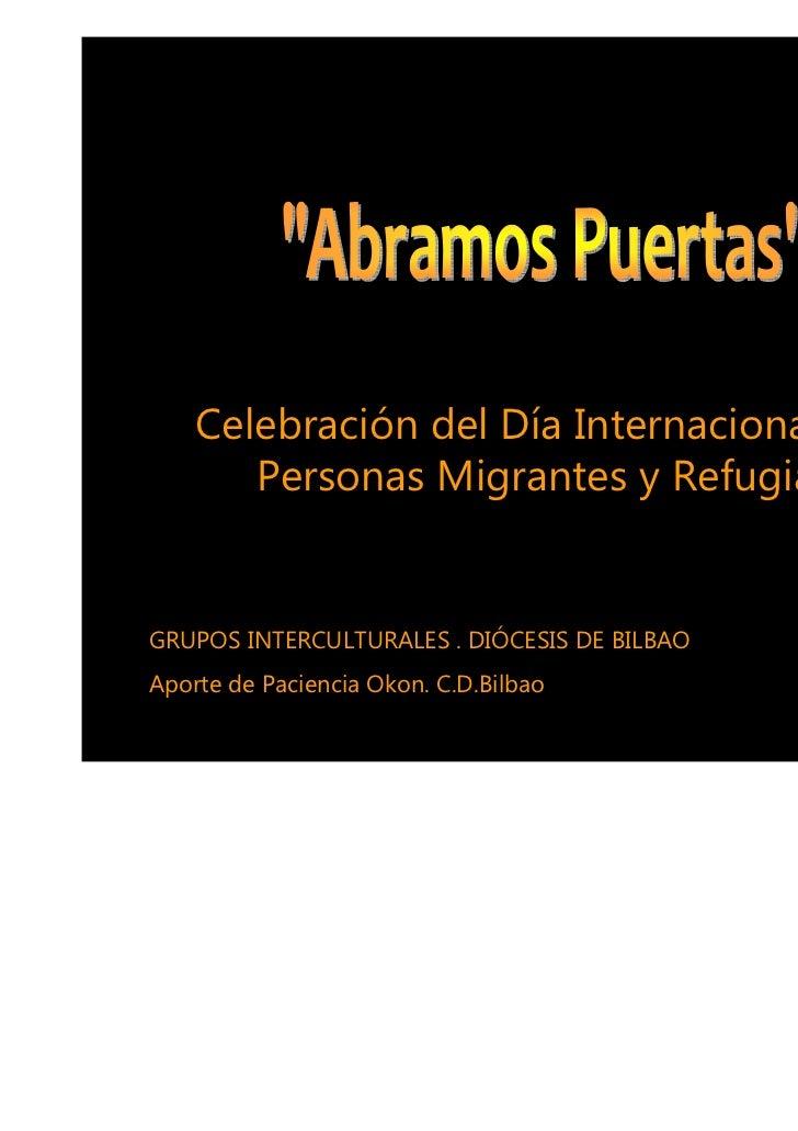 Celebración del Día Internacional de las       Personas Migrantes y RefugiadasGRUPOS INTERCULTURALES . DIÓCESIS DE BILBAOA...