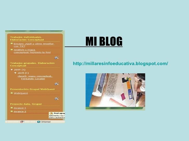 MI BLOG http://millaresinfoeducativa.blogspot.com/