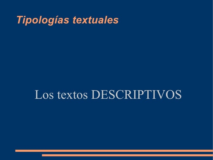 Tipologías textuales Los textos DESCRIPTIVOS
