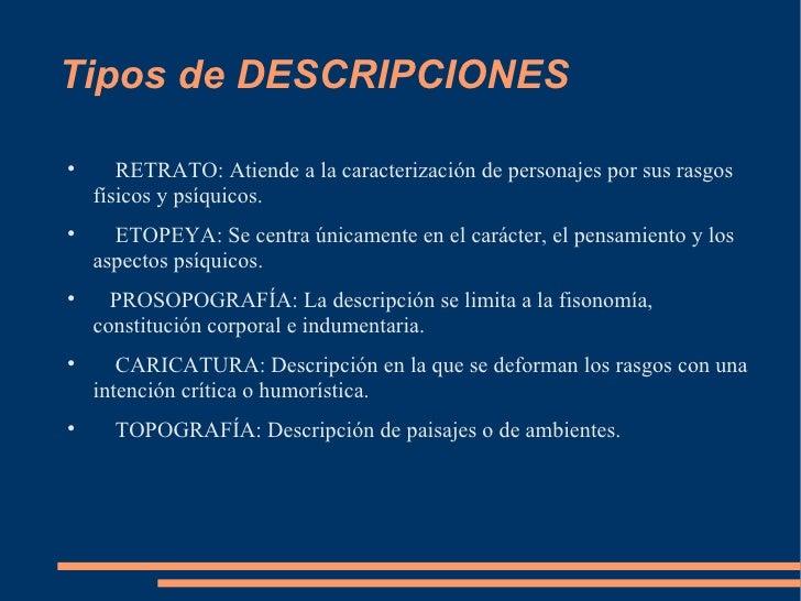 Tipos de DESCRIPCIONES <ul><li>RETRATO: Atiende a la caracterización de personajes por sus rasgos físicos y psíquicos. </l...