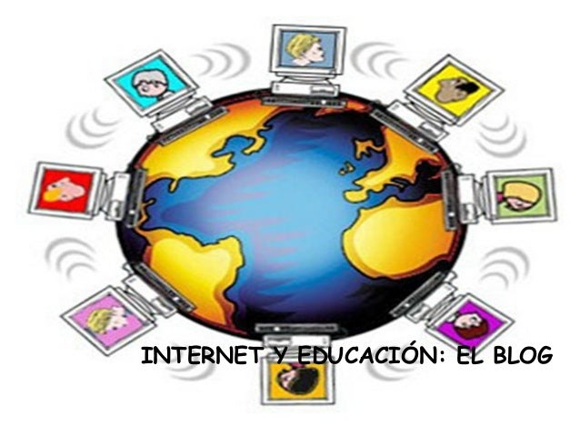 INTERNET Y EDUCACIÓN: EL BLOG