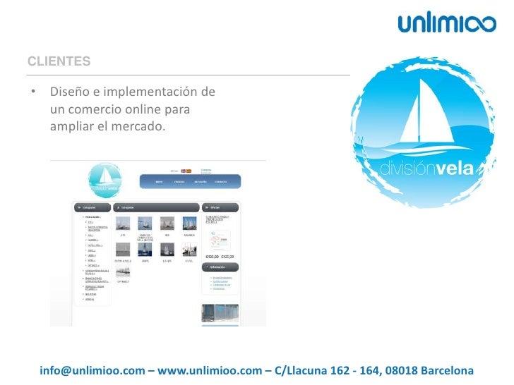 CLIENTES<br />Diseño e implementación de un comercio online para ampliar el mercado.<br />info@unlimioo.com – www.unlimioo...