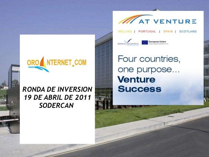 RONDA DE INVERSION 19 DE ABRIL DE 2011 SODERCAN