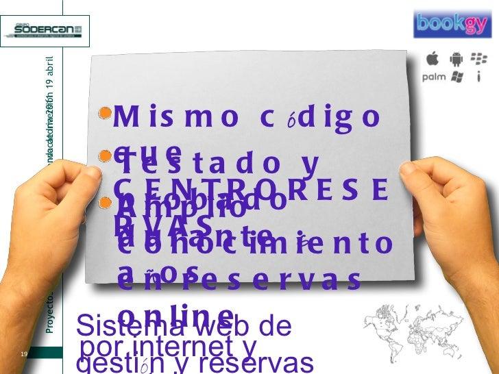 Sistema web de gesti ó n y reservas Mismo c ó digo que CENTRORESERVAS Testado y probado  durante  6  a ñ os Amplio conocim...