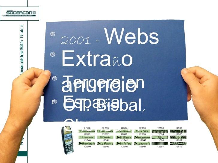 2001 -  Webs Extra ñ o anuncio Tercera en Espa ñ a OT. Bisbal ,  Chenoa ...