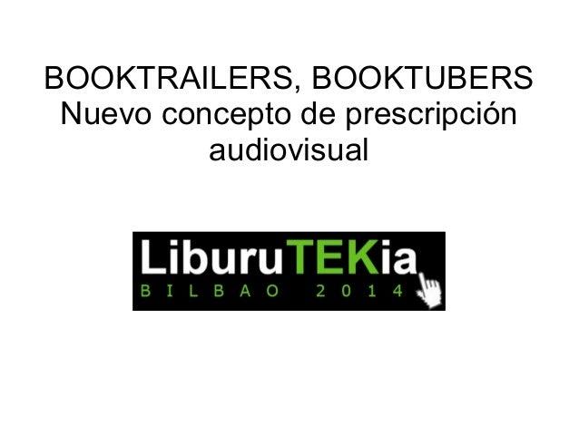 BOOKTRAILERS, BOOKTUBERS  Nuevo concepto de prescripción  audiovisual
