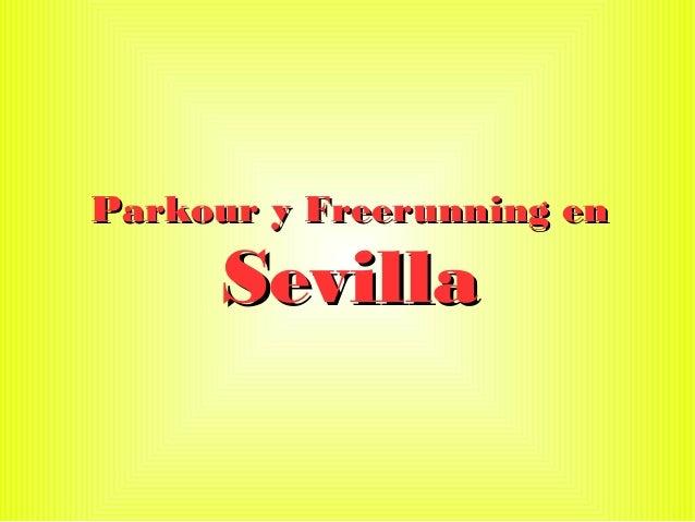 Parkour y Freerunning enParkour y Freerunning enSevillaSevilla